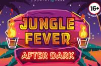 Jungle Fever AFTER DARK
